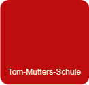 Tom-Mutters-Schule